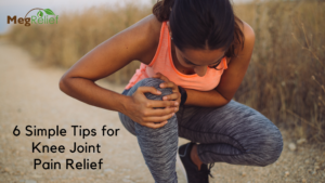 6 Simple Tips for Knee Joint Pain Relief