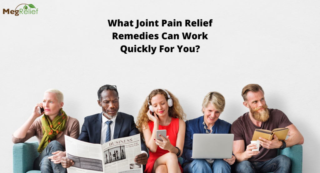 what-joint-pain-relief-remedies-can-work-quickly-for-you